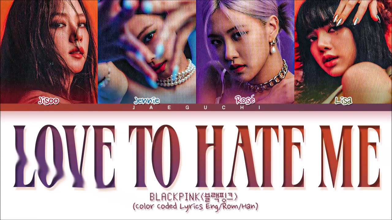 Love To Hate Me - BLACKPINK