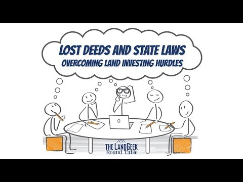 ROUND TABLE—Lost Deeds And State Laws—Overcoming Land Investing Hurdles