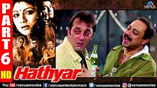Hathyar Part 6 | Sanjay Dutt | Shilpa Shetty | Sharad Kapoor |  Hindi Action Movies
