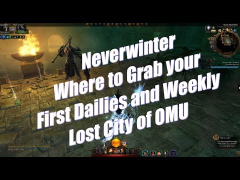 Neverwinter Where to grab the first dailiy and weekly quests for Lost City of OMU