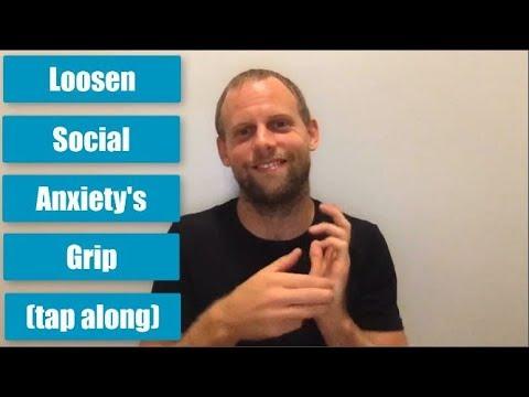 Loosen Social Anxiety's Grip (tap along)