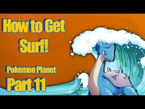 Pokemon planet - How To Get HM Surf! [Episode 11]