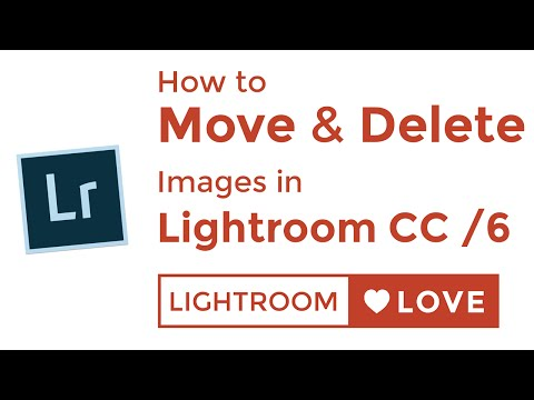 How to Move & Delete Images in Lightroom CC / Lightroom 6
