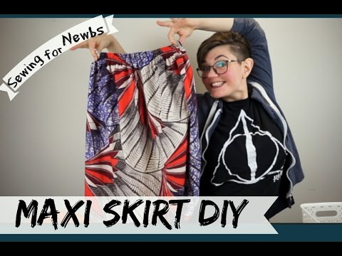 Sewing for Newbs I ep.8: DIY Maxi Skirt