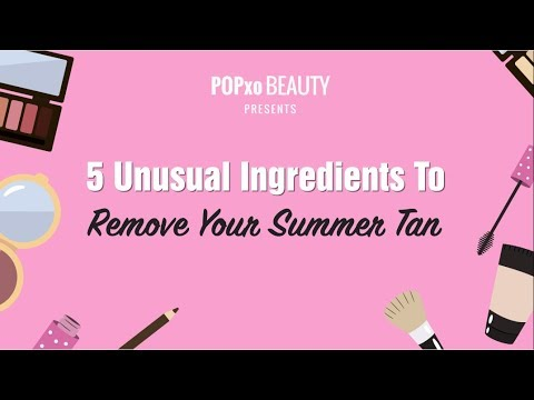 5 Unusual Ingredients To Remove Your Summer Tan - POPxo Beauty
