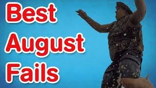 Best August Fails | Funny Fails Compilation