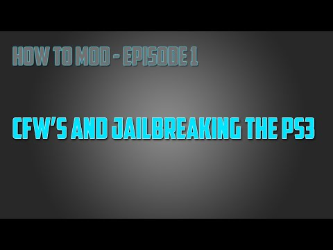 CFW's and Jailbreaking - How To Mod Ep.1