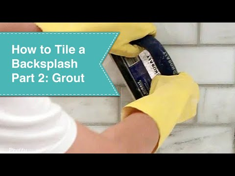 How to Tile a Backsplash - Part 2 - Grout