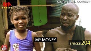 MY MONEY (Mark Angel Comedy) (Episode 204)