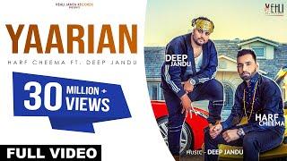 YAARIAN (Full Song) | Harf Cheema Ft. Deep Jandu | Latest Punjabi Songs 2017 | Vehli Janta Records