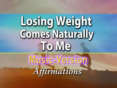 Losing Weight Comes Naturally To Me - With Uplifting Music - Super-Charged Affirmations