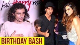 Ex Couple Deepika Padukone And Ranbir Kapoor Party Together At Imtiaz Ali Birthday Bash