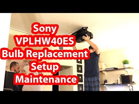 Sony VPLHW40ES Home Theater Bulb Replacement Setup and Maintenance