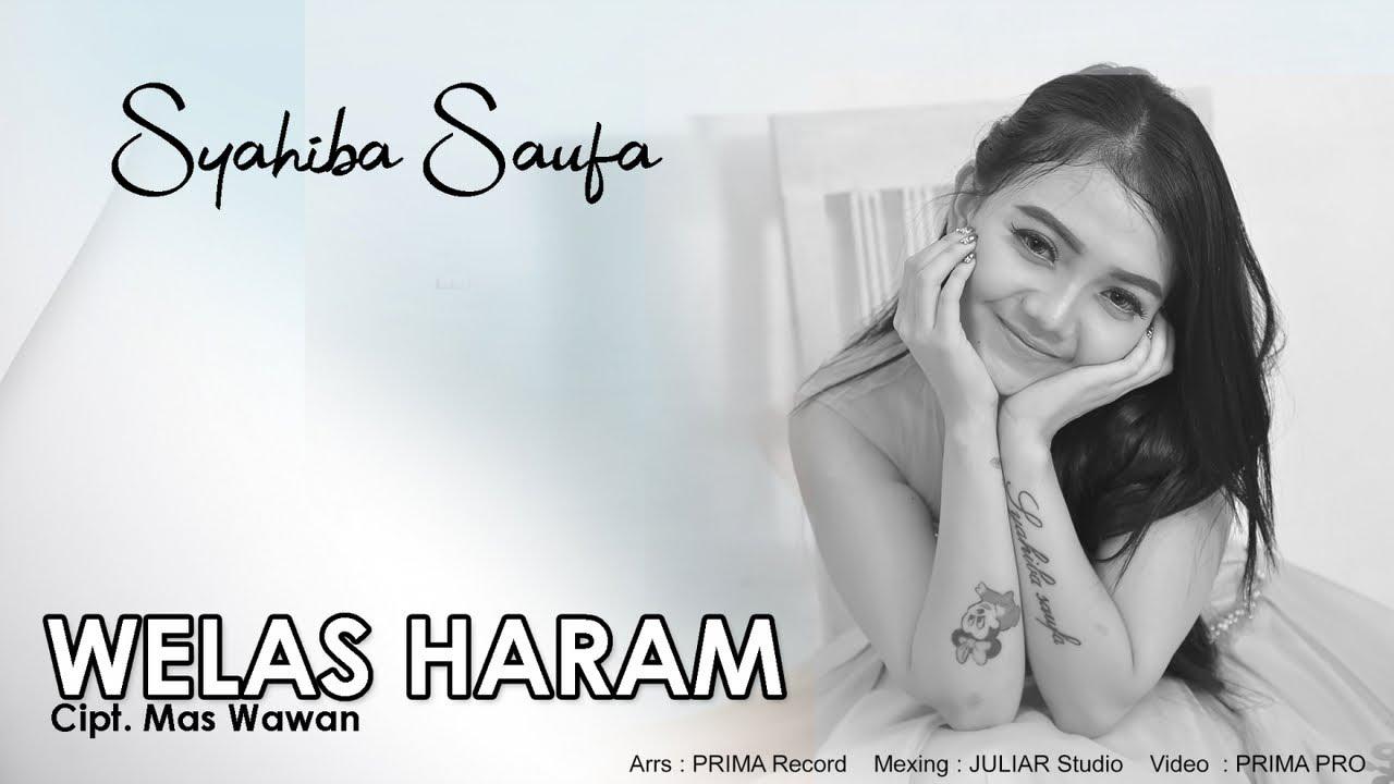 Welas Haram - Syahiba Saufa