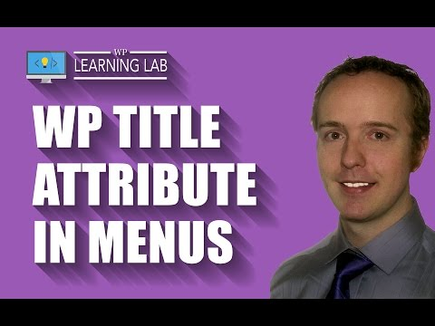 WordPress Title Attribute In Navigation Menu And In Links