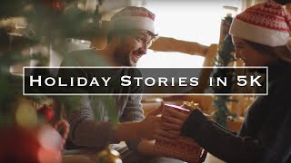 Holiday Stories in 6K