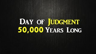 Day of Judgment 50,000 Years Long - Terrifying