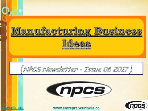 Manufacturing Business Ideas  (NPCS Newsletter - Issue 06 2017)