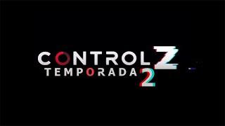 Control Z TEMPORADA 2   INFORMACION   Posible Fecha de estreno