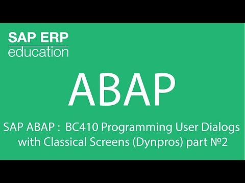 SAP ABAP :  BC410 Programming User Dialogs with Classical Screens (Dynpros) part №2