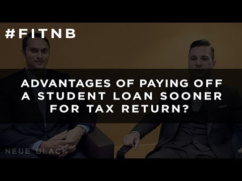 Advantages of Paying Off a Student Loan Sooner for Tax Return?