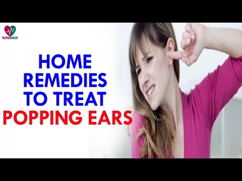 Home Remedies To Treat Popping Ears - Health Sutra