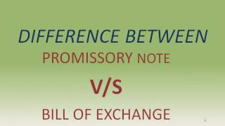 Difference between promissory note and bill of exchange.