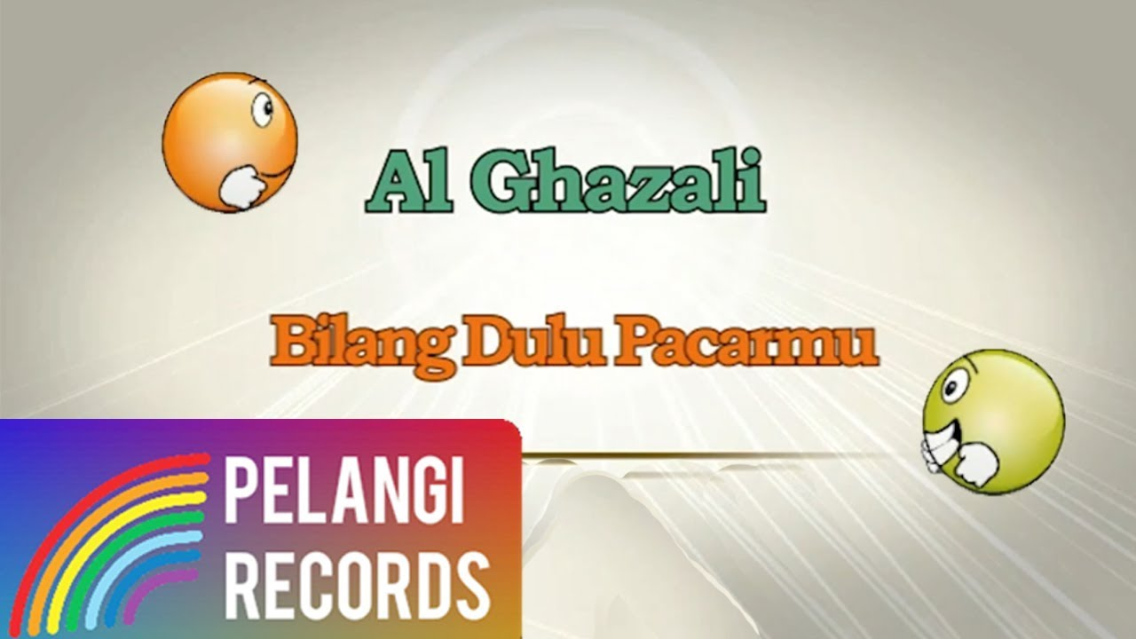 Al Ghazali - Bilang Dulu Pacarmu