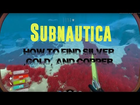 Subnautica. How to find Gold Silver and Copper