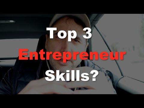 Top 3 Entrepreneur Skills?