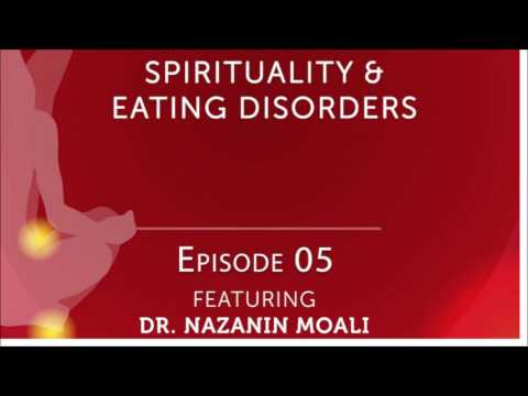 Undressing the Spirit: Episode 05 - Spirituality & Eating Disorders with Dr. Nazanin Moali
