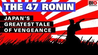 The 47 Ronin: Japan's Greatest Tale of Vengeance