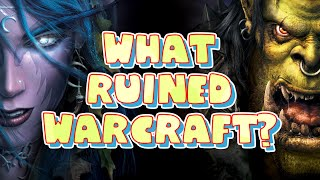 What RUINED Warcraft?