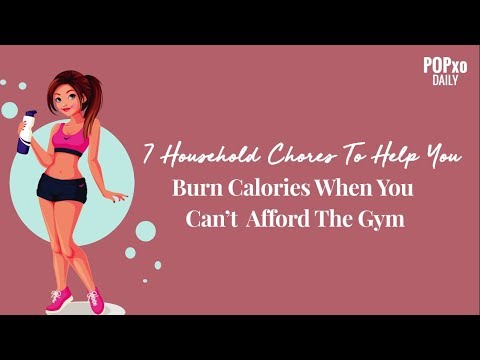 7 Household Chores To Help You Burn Calories When You Can't Afford The Gym - POPxo