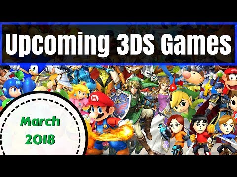 Upcoming 3DS Games | March 2018