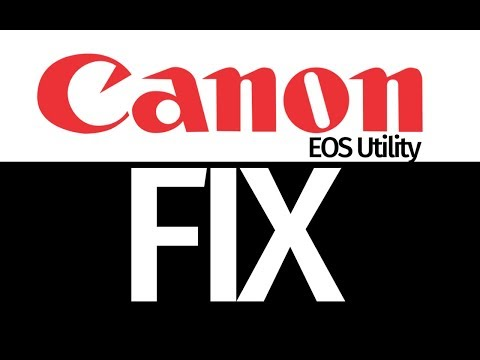Canon software EOS Utility not working? here is how to fix 2018