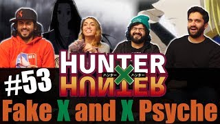 Hunter X Hunter - Episode 53 Fake X And X Psyche - Reaction!
