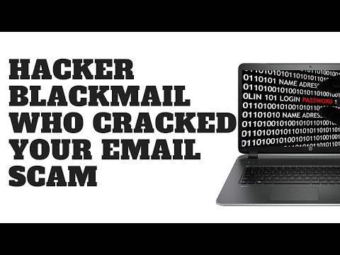 Hacker Blackmail Who Cracked Your Email Scam