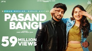 Pasand Bangi: Gurnam Bhullar ft.Gurlez Akhtar   Desi Crew   Latest Punjabi Songs 2021   Jass Records