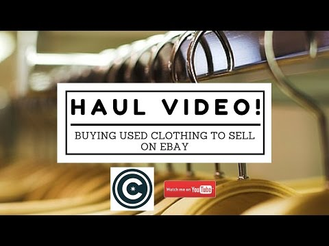 Haul Video! Buying Used Clothing to Sell on eBay