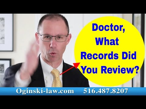Doctor, What Medical Records Did You Review Before Coming Here to Testify in Court Today?