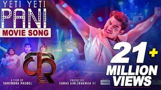 Yeti Yeti Pani - New Nepali Movie KRI Song 2018 | Ft. Anmol Kc, Aditi Budhathoki, Anoop Bikram Shahi