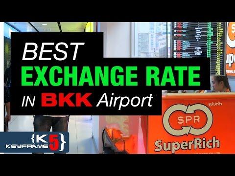 BEST THAI EXCHANGE RATE IN BANGKOK AIRPORT