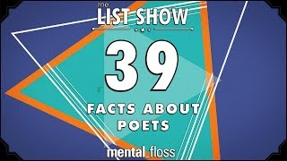 39 facts about poets mentalfloss list show ep 511