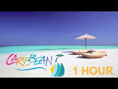 Caribbean Music Happy Song: 1 Hour of Caribbean Music 2018 and Caribbean Music 2017