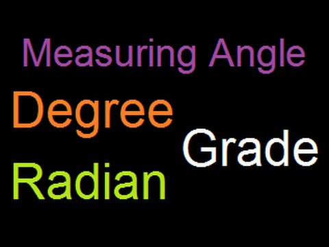 Degrees, Grades and Radians : Angles and measurements