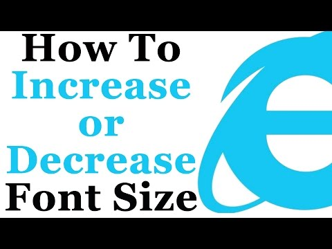How To Increase or Decrease Your Internet Explorer Font Size