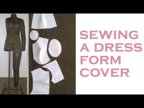 DIY Body Double  Dress Form (part 4/4) : making a dress form cover