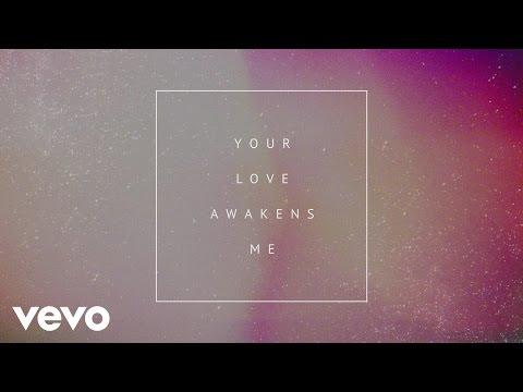 Phil Wickham - Your Love Awakens Me (Official Lyric Video)