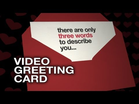 There are only three words to describe you - Video Greeting Card - Love
